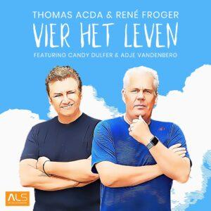 Thomas Acda en René Froger doneren opbrengt 'Vier het leven' aan Stichting ALS Nederland