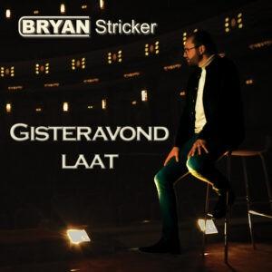 Bryan Stricker releast nieuwe single 'Gisteravond laat'