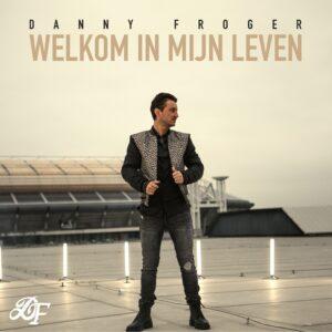 Danny Froger stelt zich met nieuwe single 'Welkom in mijn leven' open voor de liefde in zijn leven