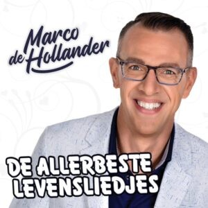 Marco de Hollander – De Allerbeste Levensliedjes