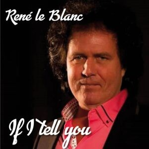René le Blanc met 'If I tell you' op weg naar internationale roem