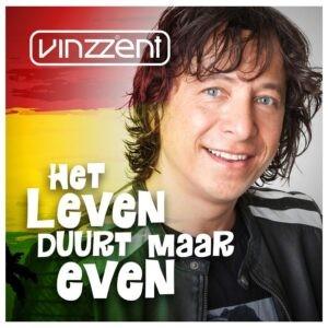 Vinzzent produceert samen met  Hans van Vondelen 'Het Leven Duurt Maar Even'