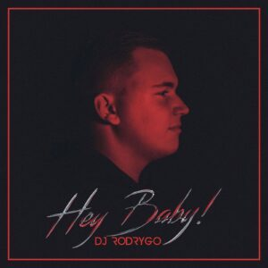 DJ Rodrygo komt met danceversie van de megahit 'Hey Baby'