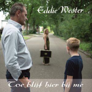 'Toe blijf hier bij me'...nieuwe single van Eddie Wester