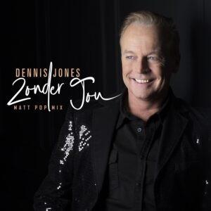 Dennis Jones steekt 'Zonder jou' in een nieuw jasje