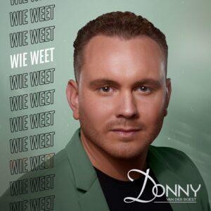 'Wie Weet'.....nieuwe single van Donny van der Roest