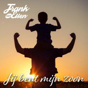 Frank van Etten brengt als voorloper op z'n nieuwe album de powerballad 'Jij Bent Mijn Zoon'