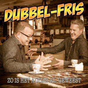 'Zo is het altijd al geweest'...nieuwe single van Dubbel-Fris