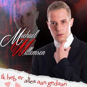 Michael Willemsen komt  krachtige pop ballade 'Ik heb er alles aan gedaan'
