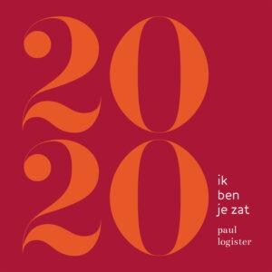 Paul Logister komt met zeer actuele single '2020 Ik ben je Zat'