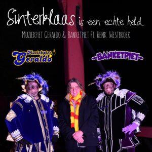 Sinterklaaslied van Henk Westbroek Banketpiet & Muziekpiet Geraldo officieel uitgebracht.