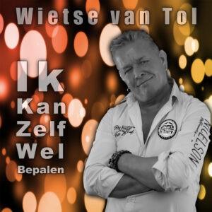 Wietse van Tol lanceert nieuwe single 'Ik kan zelf wel bepalen'