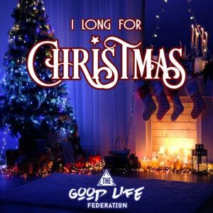 The Good Life Federation lanceert 'I Long For Christmas'