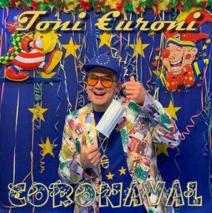 Toni Euroni lanceert carnavalsplaat 'Coronaval'