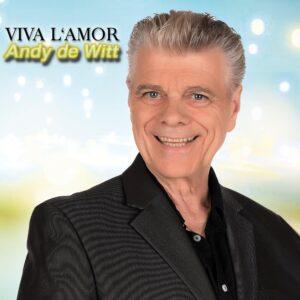 Het langverwachte nieuwe album van Andy de Witt getiteld 'Viva l' Amor' is een feit