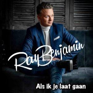 Ray Benjamin maakt dansbare remake van de ballad 'Als ik je laat gaan' van Trijntje Oosterhuis