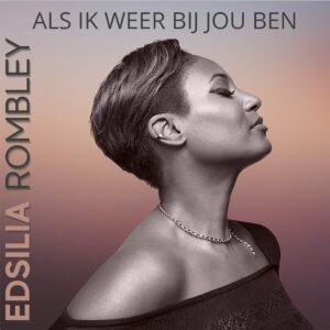 Edsilia Rombley brengt een eerbetoon aan de liefde met haar nieuwe single 'Als Ik Weer Bij Jou Ben'
