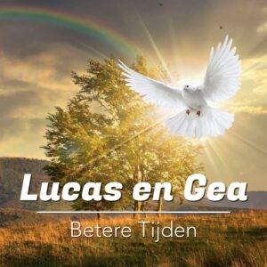 Nieuwe single van Lucas en Gea gaat over 'Betere tijden'