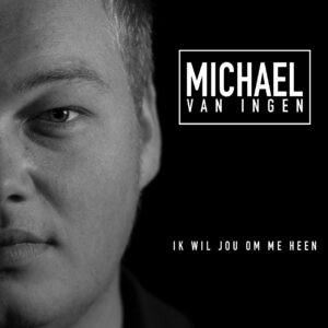 Veelbelovende single van Michael van Ingen is getiteld 'Ik Wil Jou Om Me Heen'