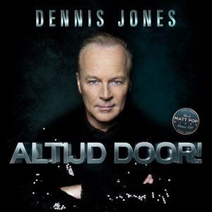 Dennis Jones presenteert nieuw album 'Altijd door'