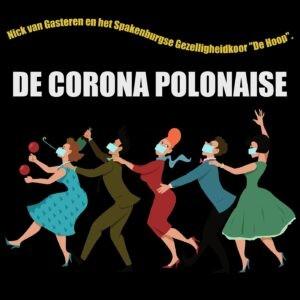 Nick van Gasteren & Gezelligheidskoor 'De Hoop' met 'De Corona Polonaise'