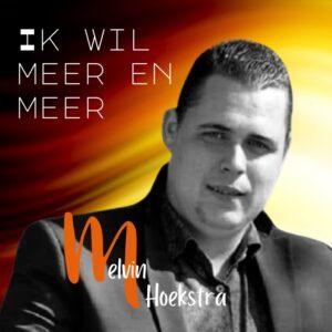 Melvin Hoekstra brengt nieuwe single 'Ik wil meer en meer' uit bij Rood-Hit-Blauw