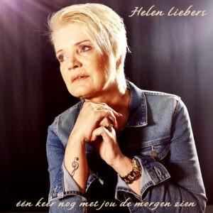 Helen Liebers - éen keer nog met jou de morgen zien