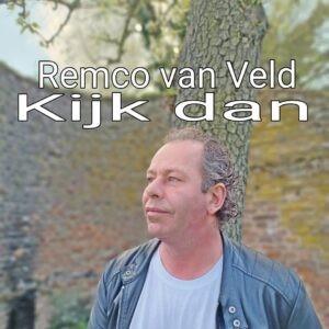 Remco van Veld schrijft zelf de tekst van z'n nieuwe single KIJK DAN
