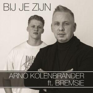 Nieuwe single Arno Kolenbrander ft. Bremsie is getiteld 'Bij je zijn'