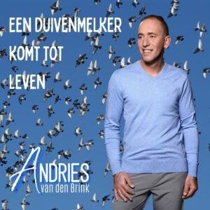 Andries van den Brink - Een duivenmelker komt tot leven en Ons Kroegie