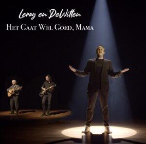 Leroy en DeWitten - Het Gaat Wel Goed, Mama