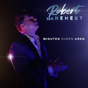 Gevoelig liedje 'Minuten duren uren' krijgt voor Robert van Hemert ineens een andere betekenis