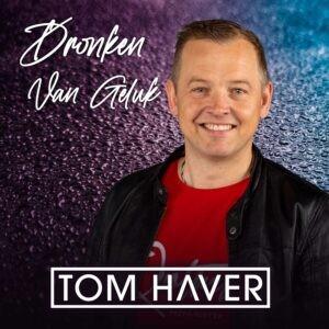 Tom Haver presenteert gloednieuwe single 'Dronken van geluk'