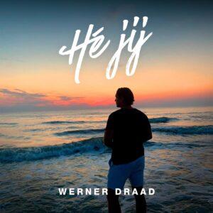 'Hé Jij' is de nieuwe single van Werner Draad.