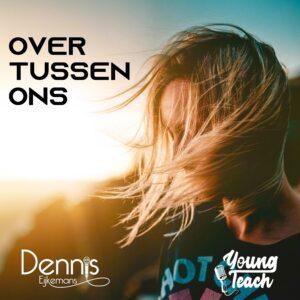 Dennis Eijkemans lanceert samen met rapper Young Teach OVER TUSSEN ONS