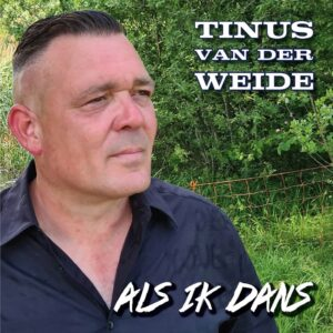 Zomerse single ALS IK DANS van Tinus van der Weide is uit