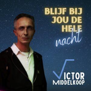 Victor Middelkoop debuteert met Blijf bij jou de hele nacht