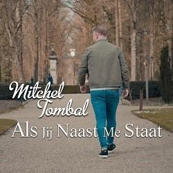 Mitchel Tombal lanceert nieuwe single Als jij naast me staat