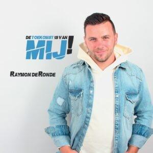 Nieuwe Single Raymon de Ronde DE TOEKOMST IS VAN MIJ