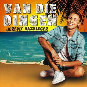 Release single Jeremy Hazeleger VAN DIE DINGEN