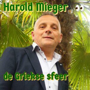 Harold Mieger presenteert vol trots zijn tweede single DE GRIEKSE SFEER