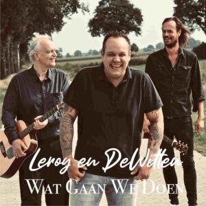 WAT GAAN WE DOEN nieuwe single van Leroy en DeWitten