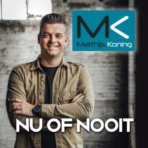 Nieuwe single voor Matthijs Koning NU OF NOOIT
