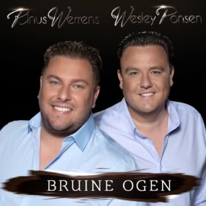 Samenwerking tussen Rinus Werrens en Wesley Ponsen resulteert in prachtig duet BRUINE OGEN