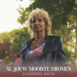 AL JOUW MOOIE DROMEN is de nieuwe single van Anita