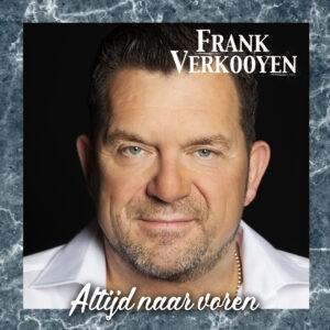 Nieuwe single ALTIJD NAAR VOREN van Frank Verkooyen barst van muzikale creativiteit