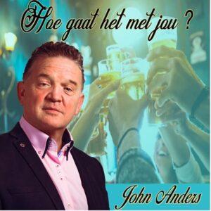 John Anders lanceert HOE GAAT HET MET JOU