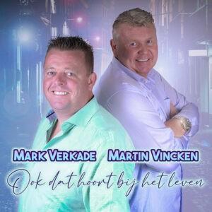 Martin Vincken brengt samen met Mark Verkade duet OOK DAT HOORT BIJ HE LEVEN uit