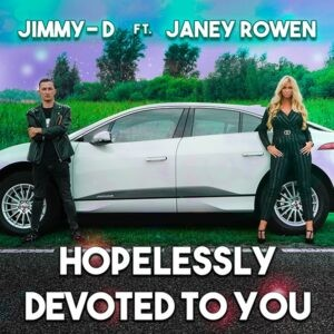 Jimmy-D en Janey Rowen komen met festival-banger HOPELESSLY DEVOTED TO YOU