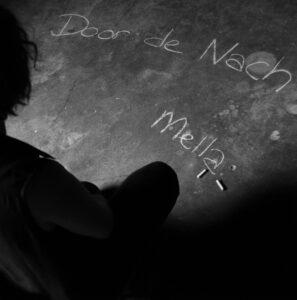 DOOR DE NACH is de nieuwe single van Mella